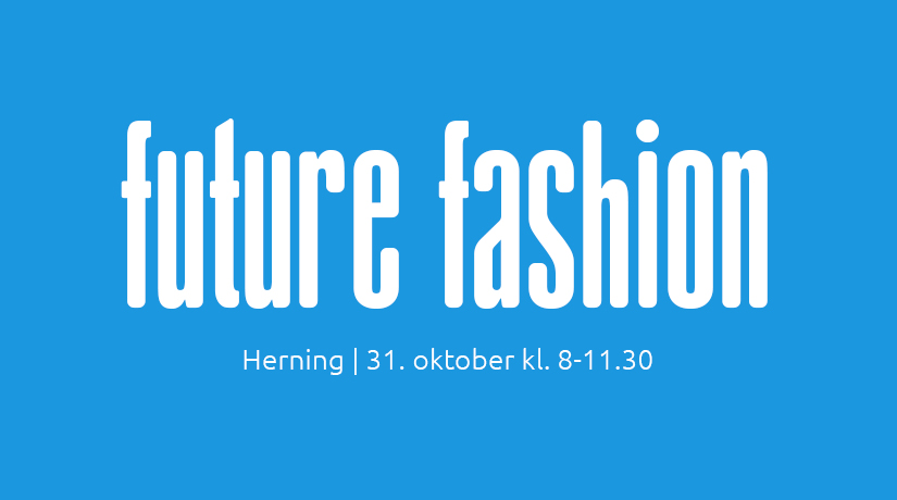 Banner for Future Fashion event in Herning on 31th october
